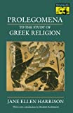 Prolegomena to the Study of Greek Religion (Mythos Books)