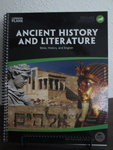 MFW Ancient History and Literature Lesson Plans (My Fathers World World History And Literature)