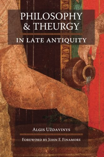 Philosophy and Theurgy in Late Antiquity ()