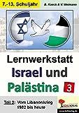 Lernwerkstatt Israel und Palästina / Teil 3: Vom Libanonkrieg 1982 bis heute