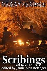 Scribings, Vol 6: Regatherings (Volume 6) Paperback