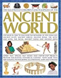 img - for The Illustrated Children's Encyclopedia of the Ancient World: Step back in time to discover the wonders of the Stone Age, Ancient Egypt, Ancient ... and activities to bring the past to life book / textbook / text book