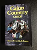 Cajun Country Guide, Macon Fry and Julie Posner, 0882898310