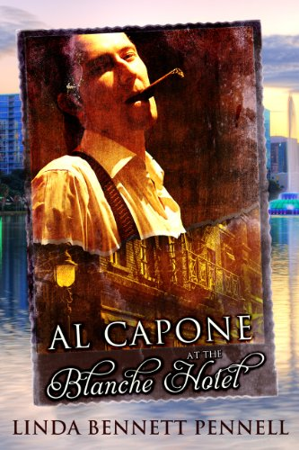 Book: Al Capone at the Blanche Hotel by Linda Bennett Pennell