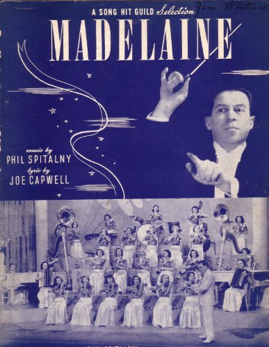 Madelaine (Cover photo of Phil Spitalny and his Hour of Charm Orchestra)