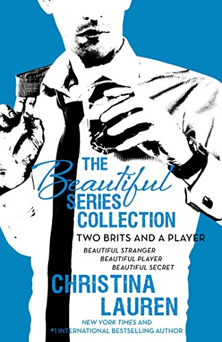 The Beautiful Series Collection: Two Brits and a Player: BEAUTIFUL STRANGER, BEAUTIFUL PLAYER, BEAUTIFUL SECRET