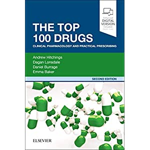 The Top 100 Drugs: Clinical Pharmacology and Practical Prescribing, 2e Paperback – 27 Nov. 2018