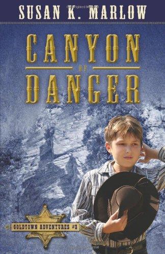 Canyon of Danger (Goldtown Adventures)