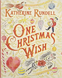 Christmas Wish.One Christmas Wish Amazon Co Uk Katherine Rundell Emily