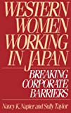 Western Women Working in Japan, Nancy K. Napier and Sully Taylor, 0899309011