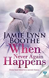 When Never Again Happens (Never Again Series) (Volume 2)