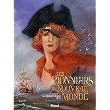 PIONNIERS DU NOUVEAU MONDE (LES) INTÉGRALE 4 T.13 À T.16