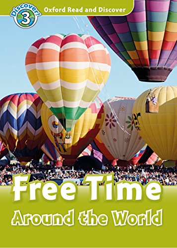 Oxford Read and Discover: Level 3: Free Time Around the World Audio Pack