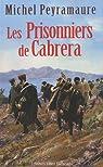 Les prisonniers de Cabrera par Peyramaure