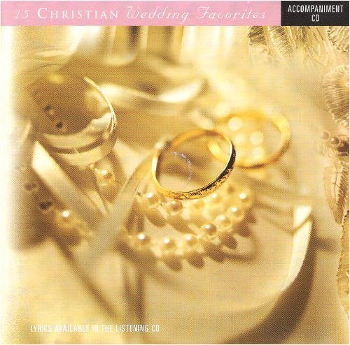 15 Christian Wedding Favorites (Accompaniment Disc) by Word -- Word -- by Word -- Word --