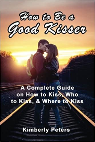 be a good kisser