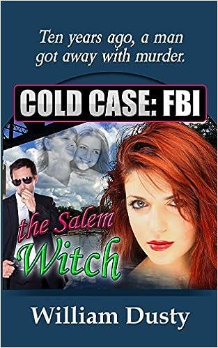 The Salem Witch (Cold Case: FBI) (Volume 1)