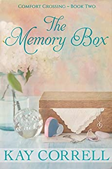 The Memory Box: Small Town Romance (Comfort Crossing Book 2) by [Correll, Kay]