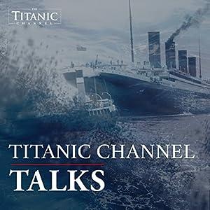 Titanic Channel Talks Radio/TV Program