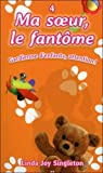 Ma soeur, le fantôme, tome 4 : Gardienne d'enfants, attention ! par Singleton