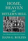 Home, Heaven and Hitler S Hell, Hans Rolfes, 1626970823