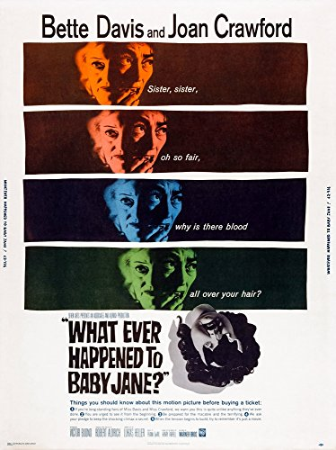 - What Ever Happened To Baby Jane Us Poster Art From Left Bette Davis Joan Crawford 1962 Movie Poster Masterprint (11 x 17)