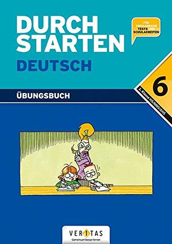 Durchstarten - Deutsch - Bisherige Ausgabe: 6. Schulstufe - Dein Übungsbuch: Übungsbuch mit Lösungen