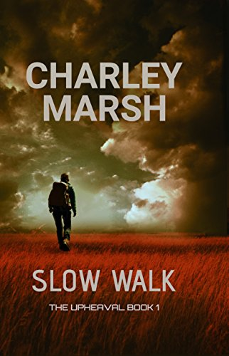 Slow Walk (The Upheaval Series Book 1) by [Marsh, Charley]