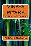 Vinaya Pitaka: The Basket Of Guidance