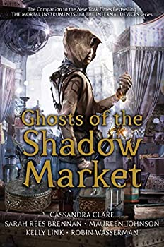 Ghosts of the Shadow Market 1534433627 Book Cover