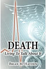 Death: Living to Talk about It by Brian M. Hayden (2011-02-22)