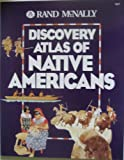 Discovery Atlas of Native Americans, Rand McNally Staff, 0528836781