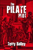 The Pilate Plot, Terry Bailey, 1606728679
