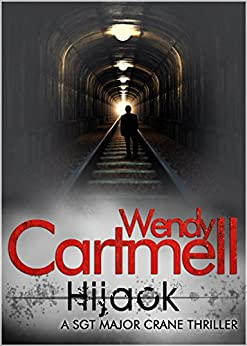 Hijack (Sgt Major Crane Crime Thrillers Book 6) by [Cartmell, Wendy]