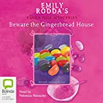 Beware the Gingerbread House: Raven Hill Mysteries, Book 5 | Emily Rodda