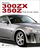 Nissan 300ZX/350Z The Z-car Story