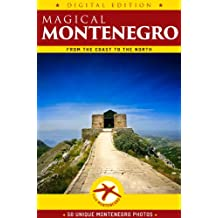 Magical Montenegro: From the Coast to the North