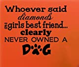 YINGKAI Whoever Said Diamonds Are A Girls Best Friend Never Owned A Dog Quote Nursery Boy Girl Fur Babies Wall Vinyl Decal Sticker Family Kids Room Pet Store Decor Vet Office Groomer Decoration