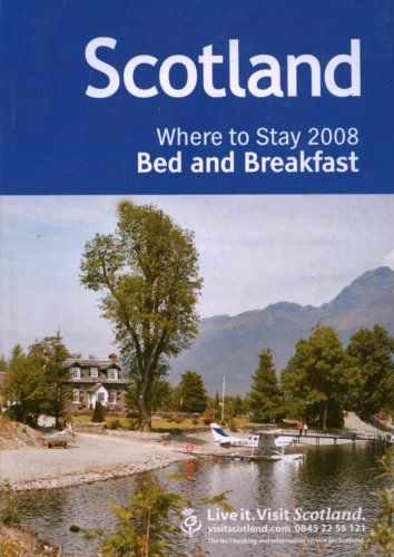 Scotland 2008: Where to Stay Bed and Breakfast (Visit Scotland)