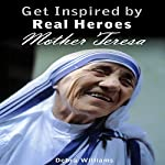 Mother Teresa: Get Inspired by Real Heroes | Debra Williams