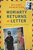 Moriarty Returns a Letter, Michael Robertson, 1250016460