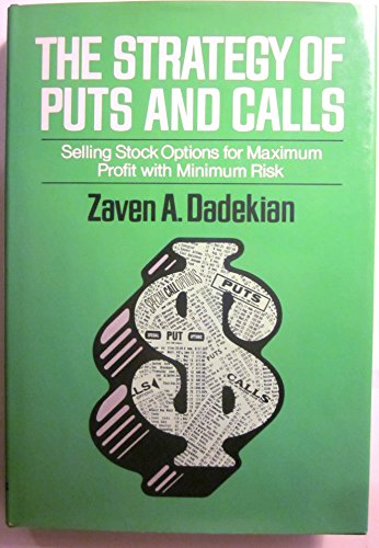 The strategy of puts and calls: Selling stock options for maximum profit with minimum risk