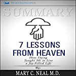 Summary: 7 Lessons from Heaven: How Dying Taught Me to Live a Joy-Filled Life | Readtrepreneur Publishing