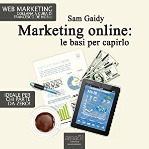 Marketing online: le basi per capirlo [Online Marketing: the Basics to Understand] Audiobook
