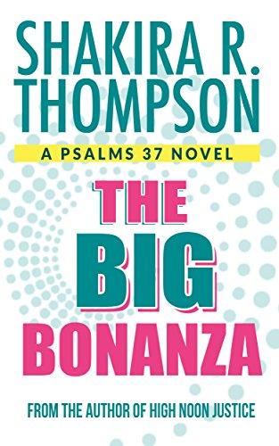 The Big Bonanza (Psalms 37 Novels Book 2)
