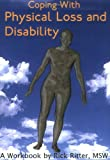 Coping with Physical Loss and Disability, Rick Ritter, 1932690182