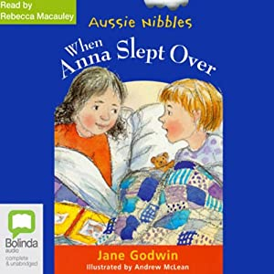 When Anna Slept Over: Aussie Nibbles Audiobook