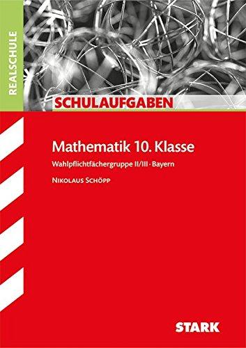 Schulaufgaben Realschule - Mathematik 10. Klasse Gruppe II/III - Bayern