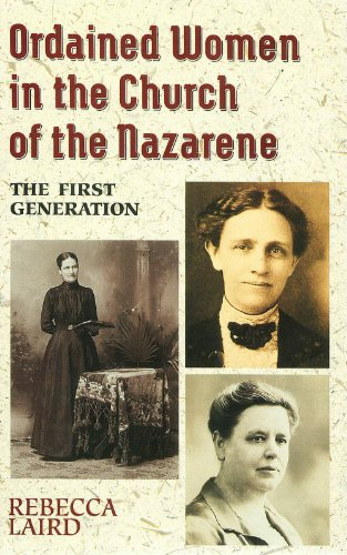 Ordained Women In The Church Of The Nazarene: The First Generation