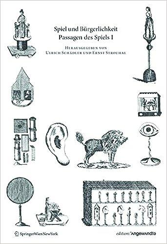 Book Spiel Und Bürgerlichkeit: Passagen Des Spiels I (Edition Angewandte)